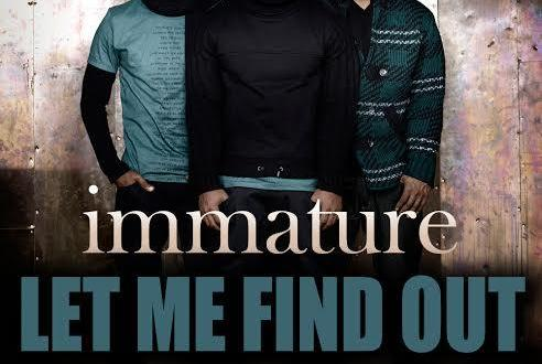 Guess Who's Back: Immature Debuts New Single 'Let Me Find Out'