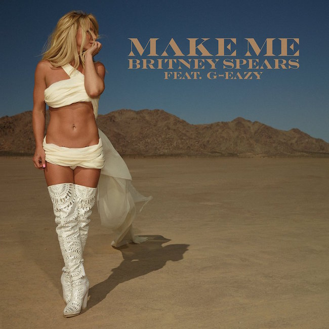"""New Music: Britney Spears """"Make Me"""" (feat. G-Eazy)"""