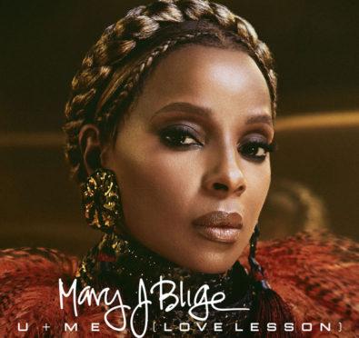 New Music: Mary J. Blige 'U + Me (Love Lesson)'