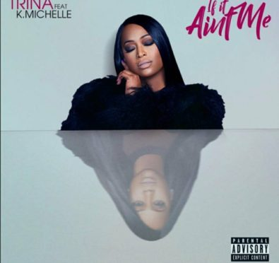 New Music: Trina Brings It On Patti Labelle Inspired 'If It Ain't Me' (feat. K. Michelle)